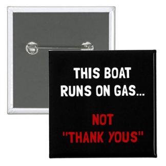 El barco funciona con el gas pin cuadrado