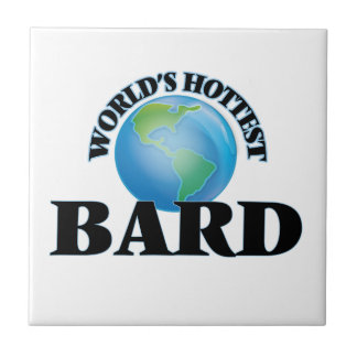 El bardo más caliente del mundo azulejo cuadrado pequeño