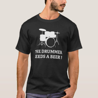 ¡El batería necesita una cerveza! Playera