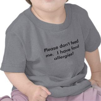 El bebé por favor no me alimenta la camiseta