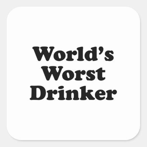 El bebedor peor del mundo pegatina cuadrada