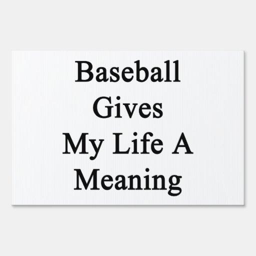 El béisbol da a mi vida un significado