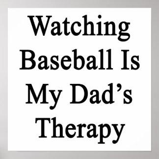 El béisbol de observación es la terapia de mi papá posters