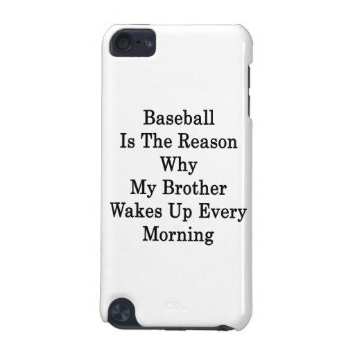 El béisbol es la razón por la que mi Brother despi