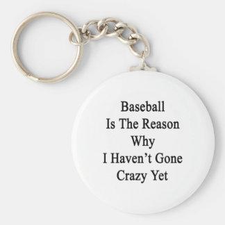 El béisbol es la razón por la que no tengo YE loco Llavero Redondo Tipo Pin