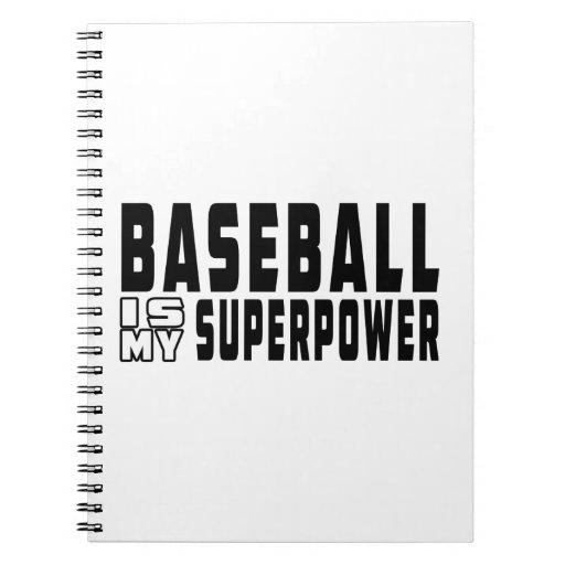 El béisbol es mi superpotencia libros de apuntes con espiral