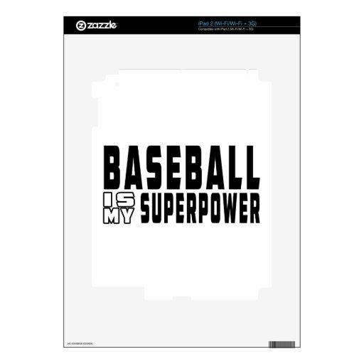 El béisbol es mi superpotencia skins para eliPad 2