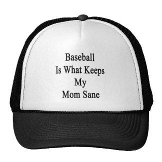 El béisbol es qué mantiene a mi mamá sana gorros