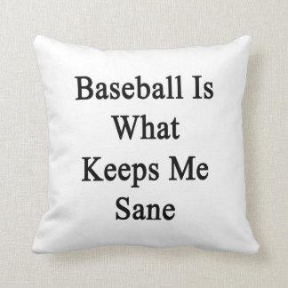 El béisbol es qué me mantiene sano almohada