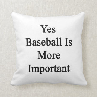 El béisbol es sí más importante almohada