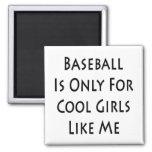 El béisbol está solamente para los chicas frescos  imán de frigorífico