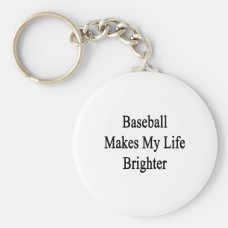 El béisbol hace mi vida más brillante llavero redondo tipo pin