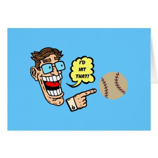 El béisbol I golpearía eso Tarjeta De Felicitación