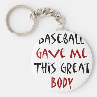 El béisbol me dio este gran cuerpo llavero redondo tipo pin