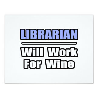 """El bibliotecario… trabajará para el vino invitación 4.25"""" x 5.5"""""""