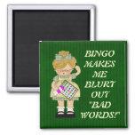 El bingo me hace el imán