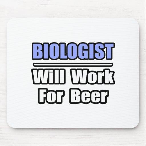 El biólogo… trabajará para la cerveza tapetes de ratón