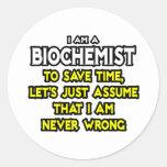 El bioquímico… asume que nunca soy incorrecto pegatinas redondas
