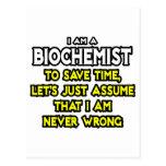 El bioquímico… asume que nunca soy incorrecto postal