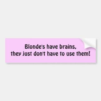 El Blonde tiene cerebros, ellos apenas no hace tuv Etiqueta De Parachoque