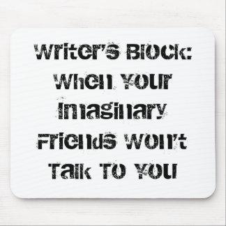 El bloque del escritor: Cuando sus amigos imaginar Tapetes De Raton