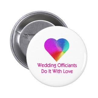 El boda Officiants lo hace con amor Pin Redondo De 2 Pulgadas