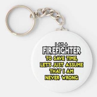 El bombero… asume que nunca soy incorrecto llavero redondo tipo pin