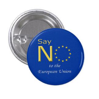 El botón dice no a la UE Pin Redondo De 1 Pulgada