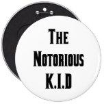 El botón notorio de K.I.D Pins