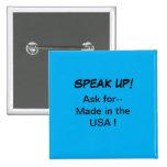 ¡El botón político, habla para arriba! Pida hecho  Pins