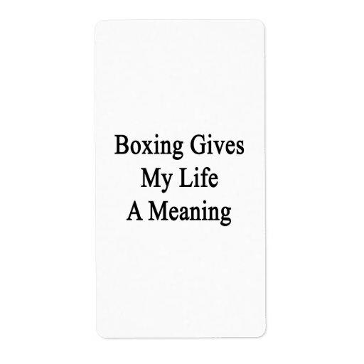 El boxeo da a mi vida un significado etiquetas de envío
