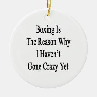 El boxeo es la razón por la que no he ido loco tod ornaments para arbol de navidad