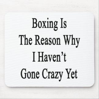 El boxeo es la razón por la que no he ido loco tod alfombrillas de raton