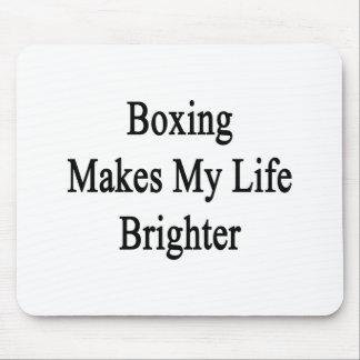 El boxeo hace mi vida más brillante tapetes de raton