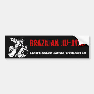 ¡El brasilen o Jiu-Jitsu no se va a casa sin él Pegatina De Parachoque
