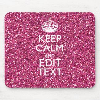 El brillo rosado personalizado GUARDA CALMA Y su Mousepad