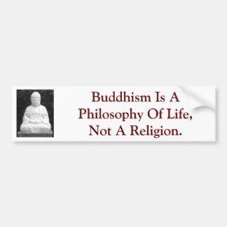 El Buddhism es una filosofía de la vida, no una re Etiqueta De Parachoque