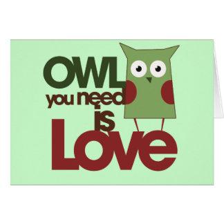 El búho que usted necesita es amor tarjeta pequeña