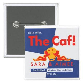 ¡El Caf! Botón del logotipo Pin
