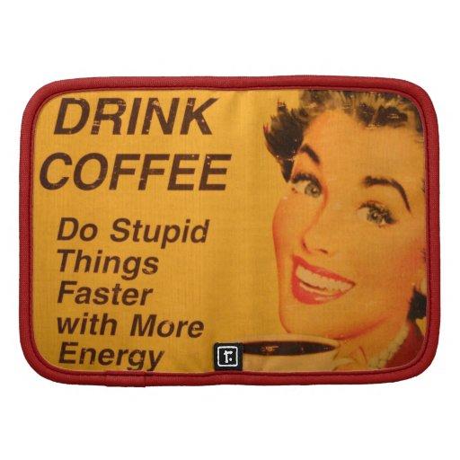 El café de la bebida hace cosas estúpidas más rápi organizador