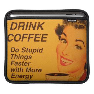 El café de la bebida hace cosas estúpidas más rápi fundas para iPads