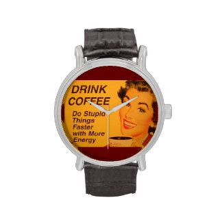 El café de la bebida hace cosas estúpidas más rápi relojes de mano