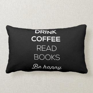 El café de la bebida leyó los libros sea feliz cojin