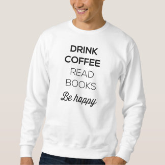 El café de la bebida leyó los libros sea feliz sudaderas encapuchadas