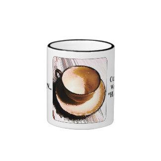 """El café es la manera de dios de decir """"caída en al taza"""