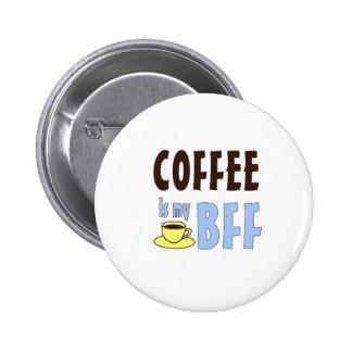 El café es mi BFF Pin Redondo De 2 Pulgadas