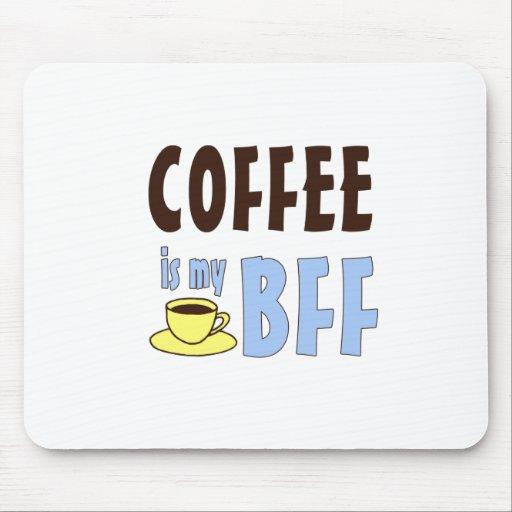 El café es mi BFF Tapete De Ratones