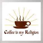 El café es mi religión posters