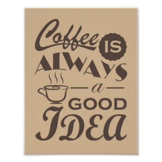 El café es siempre un buen diseño de la cita de la póster
