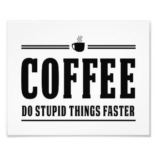 El café hace cosas estúpidas más rápidamente fotografías